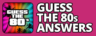 Guess The 80s Answers | Guess The 80's Cheats